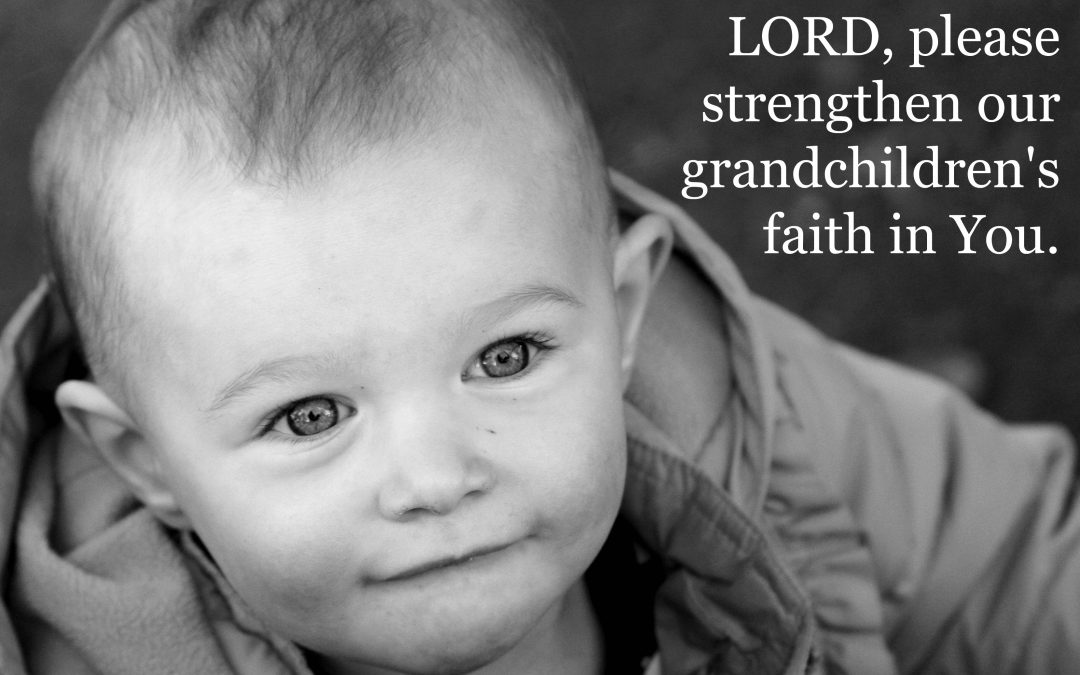 Praying for the Faith of Our Grandchildren