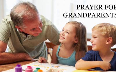A Special Prayer Written for Grandparents Everywhere