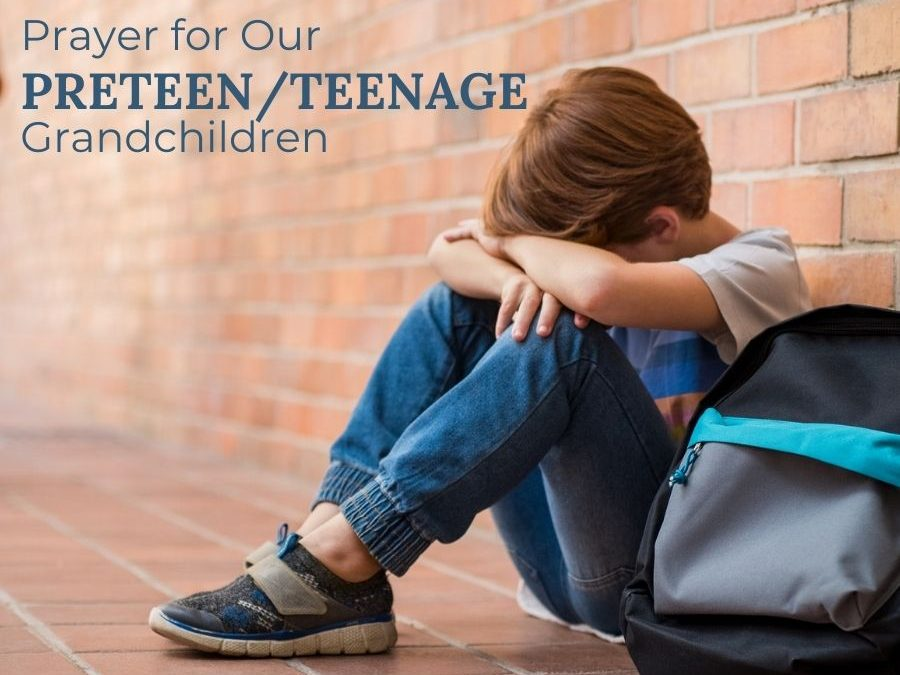 Prayer for Teenage and Preteen Grandchildren
