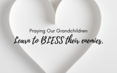 Praying Our Grandchildren Love Their Enemies