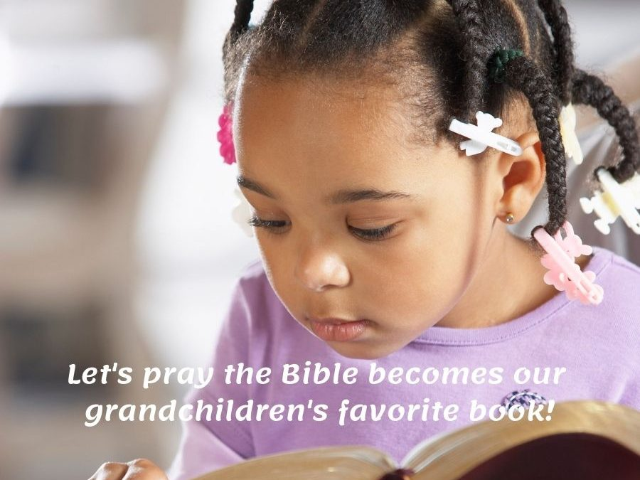 Praying that Our Grandchildren Love the Bible!