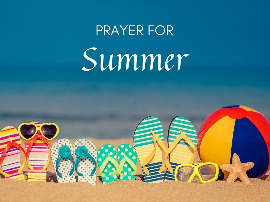 Prayer of Protection for the Summer